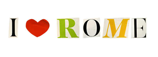I Love Rome formed with magazine letters on a white background