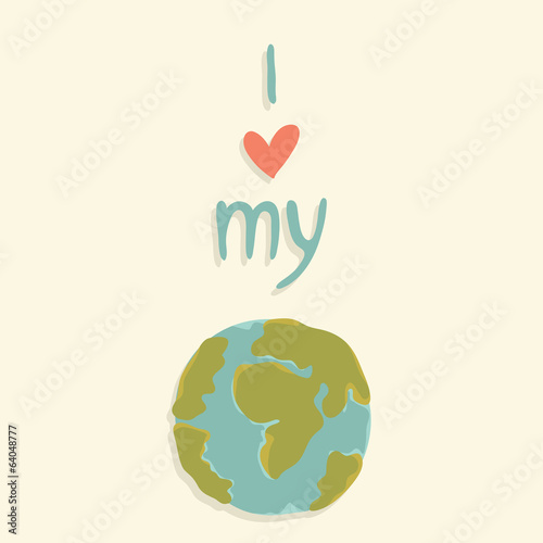 Earth day card template. I love my planet