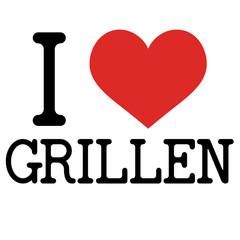 I LOVE GRILLEN