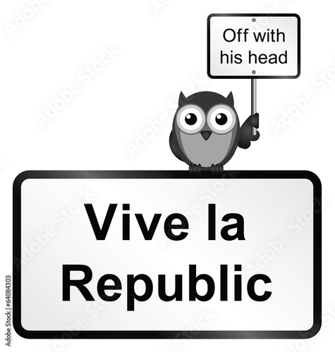 Monochrome comical vive la republic sign