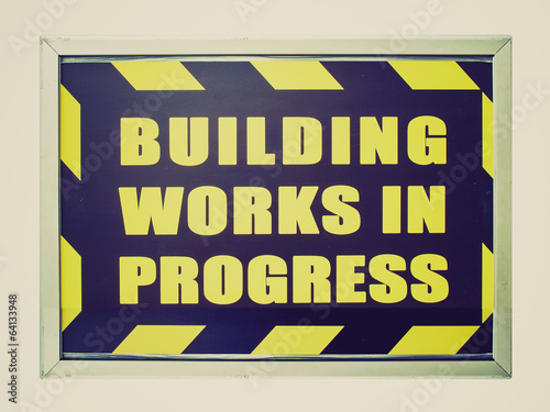 Retro look Building works in progress sign