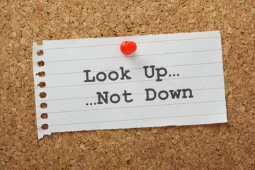 Look Up, Not Down on a cork notice board