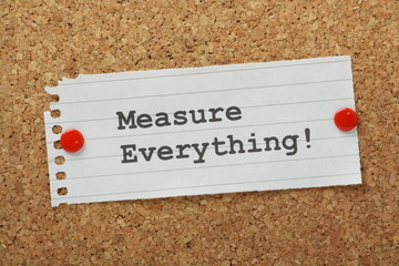 Measure Everything on a cork notice board