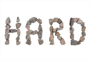 word Hard made with small rocks