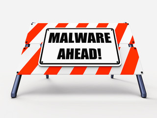 Malware Ahead Refers to Malicious Danger for Computer Future