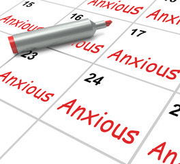 Anxious Calendar Means Worried Tense And Uneasy