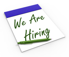 We Are Hiring Notebook Shows Employment Recruitment Or Personnel