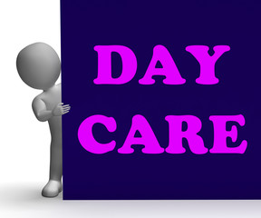 Day Care Sign Shows Day Care Centre