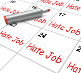 Hate Job Calendar Means Miserable At Work poster