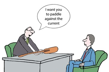 Paddle against the current