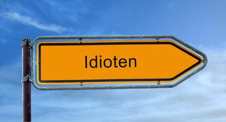 Strassenschild 8 - Idioten