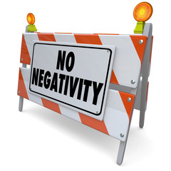 No Negativity Road Construction Sign Positive Attitude Outlook