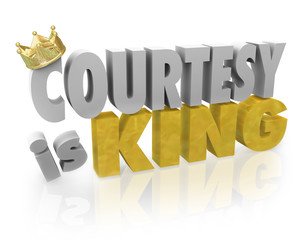 Courtesy is King Politeness Manners Customer Service Help