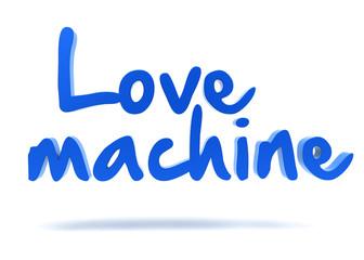 Love Machine 3d text