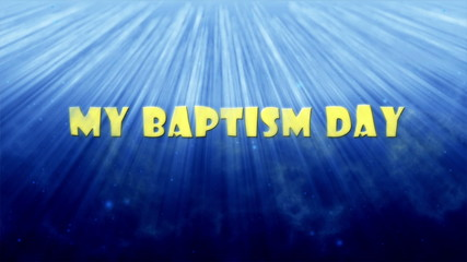 My baptism day, yellow letters