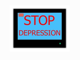 Slogan STOP DEPRESSION  on television screen