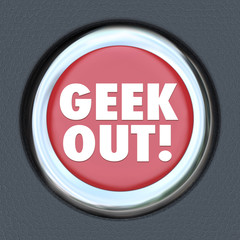 Geek Out Button Obsess Pop Culture Nerd Life