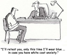 """...retest you... wear blue in case you... white coat anxiety."""