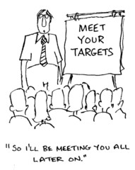 "Meet Your Targets:  ""So, I'll be meeting you all later on."""