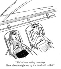 """""""... eating non-stop.... try the treadmill buffet?"""""""