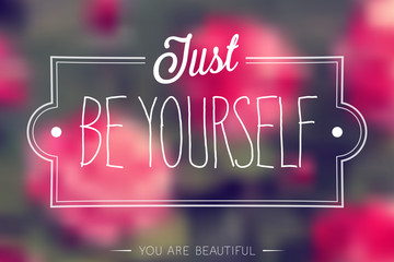 """Just Be Yourself"" Poster. Vector illustration."