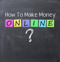 How to make money online concept text on a blackboard