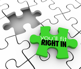 You'll Fit Right In Puzzle Piece Hole Belonging Group Join Team