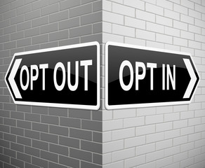Opt in or out.