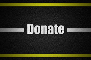Traffic  road surface with text Donate