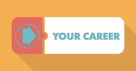 Your Career on Orange in Flat Design.