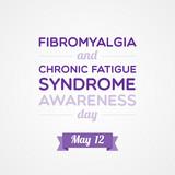 Fibromyalgia and Chronic Fatigue Syndrome Awareness Day poster