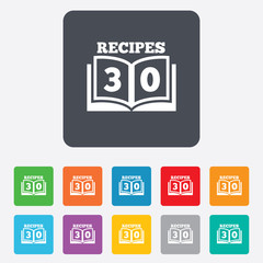Cookbook sign icon. 30 Recipes book symbol.