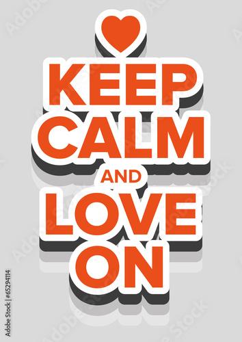 Keep calm and love on Plakát