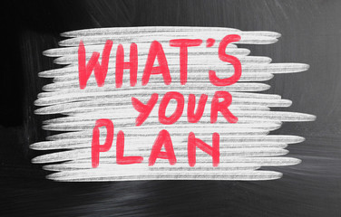 what's your plan?