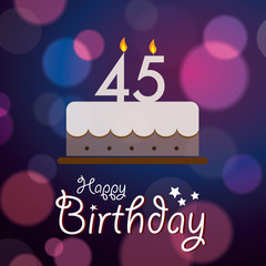 Happy 45th Birthday - Bokeh Vector Background with cake