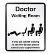 Monochrome comical doctors waiting room sign