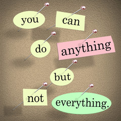 You Can Do Anything But Not Everything Quote Saying