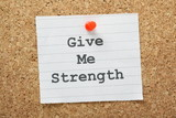 The phrase Give Me Strength on a cork notice board poster