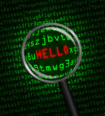 """HELLO"" revealed in computer code through a magnifying glass"