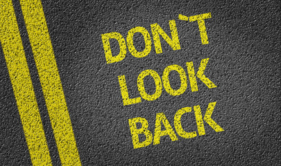 Don't Look Back written on the road