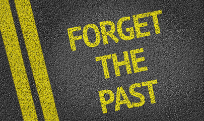Forget the Past written on the road