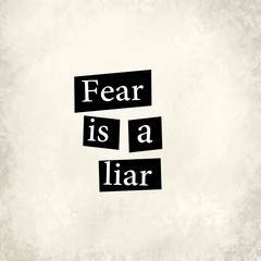 Inspirational quote Fear is a liar