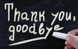 thank you, goodbye