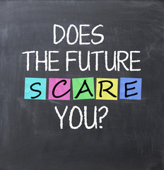 Does the future scare you question