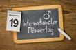 Leinwandbild Motiv Am 19. November ist internationaler Männertag