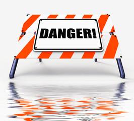 Danger Sign Displays Beware Caution or Dangerous