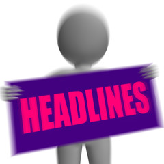 Headlines Sign Character Displays Newspaper Headlines Or Breakin