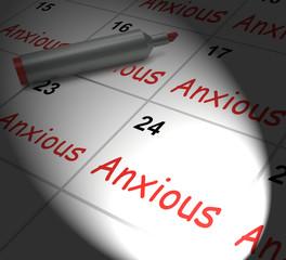Anxious Calendar Displays Worried Tense And Uneasy