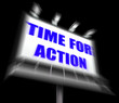 Time for Action Sign Displays Urgency Rush to Act Now