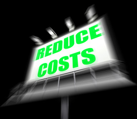 Reduce Costs Sign Displays Lessen Prices and Charges